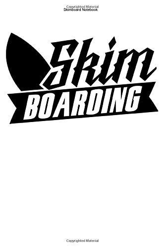 Skimboard Notebook: 100 Pages | Dot Grid Interior | Team Gift Boarder Skim Board Boarding Water Sports Hobby