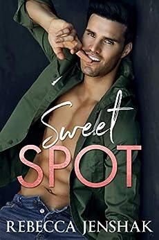 Sweet Spot: A College Sports Romance by [Rebecca Jenshak]