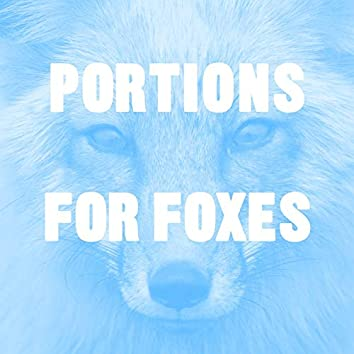 Portions For Foxes