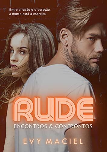 RUDE: Encontros & Confrontos: Livro Único (Portuguese Edition)