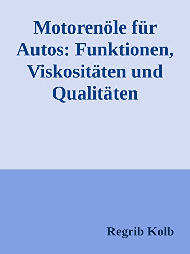Motorenöle für Autos: Funktionen, Viskositäten und Qualitäten