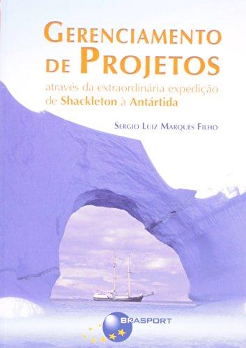 Gerenciamento de projetos através da extraordinária expedição de Shackleton à Antártida