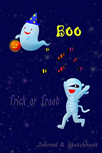 Trick or Treat - Journal and Sketchbook: Happy Notebook Diary for kids Aged 4 and above wide ruled lined with doodling pages   Halloween Boo Cute Ghost Mummy
