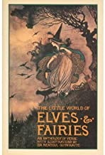 The Little World of Elves and Fairies : An Anthology of Verse