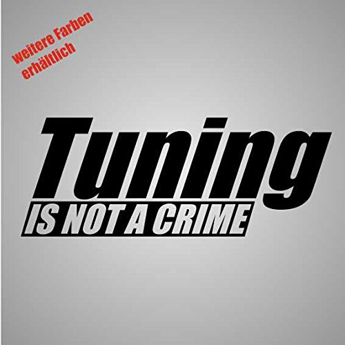 Aufkleber Tuning is not a Crime Sticker Decal Folie Tuning (weiß)