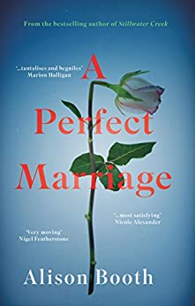 A Perfect Marriage: A powerful drama with a deliciously dark centre by [Alison Booth]