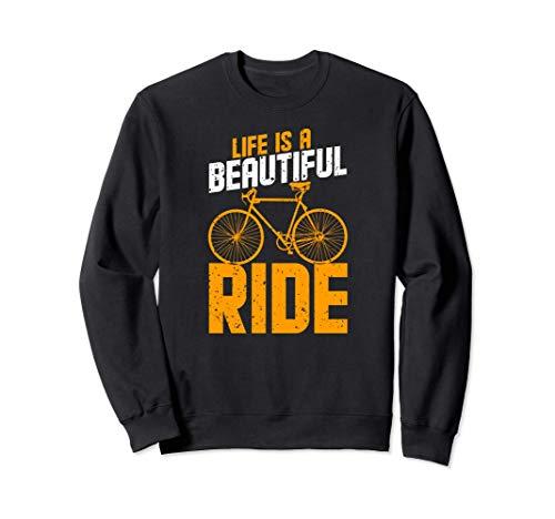 La vida es un hermoso paseo en bicicleta: increíbles regalos Sudadera
