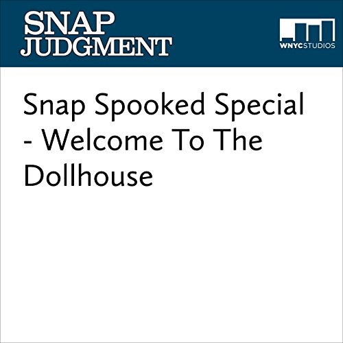 Snap Spooked Special - Welcome To The Dollhouse audiobook cover art