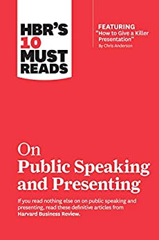 """HBR's 10 Must Reads on Public Speaking and Presenting (with featured article """"How to Give a Killer Presentation"""" By Chris Anderson) by [Harvard Business Review, Chris Anderson, Amy J.C. Cuddy, Nancy Duarte, Herminia Ibarra]"""