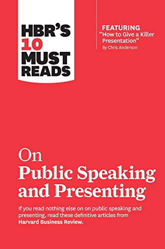"HBR's 10 Must Reads on Public Speaking and Presenting (with featured article ""How to Give a Killer P"