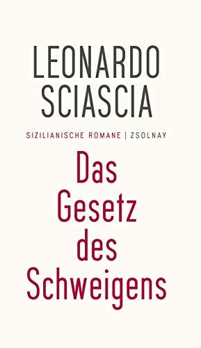 Das Gesetz des Schweigens: Sizilianische Romane
