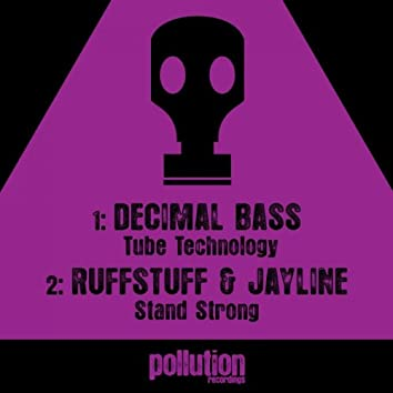 Tube Technology / Stand Strong