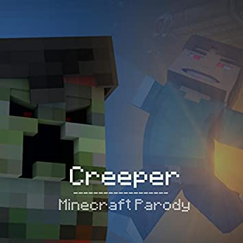 Creeper - Minecraft Parody (feat. Lindee Link)
