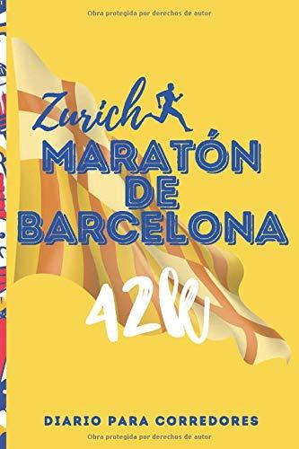 Zurich Maratón de Barcelona 42K Diario para Corredores: Jogging Running Notebook -...