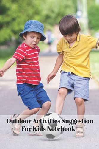 Outdoor Activities Suggestion For Kids Notebook: Notebook|Journal| Diary/ Lined - Size 6x9 Inches 100 Pages