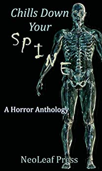 Chills Down Your Spine: A Scary Halloween Anthology by NeoLeaf Press by [NeoLeaf Press]