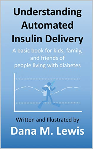 Understanding Automated Insulin Delivery: A basic book for kids, family, and friends of people living with diabetes (English Edition)