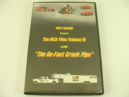 The Go Fast Crack Pipe The NSX-Files Volume IV Pulp Racing