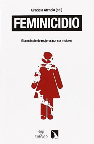 Feminicidio: Todos tus librosComprar en librerías Feminicidio De la categoría político-jurídica a la justicia universal: 519 (Mayor)