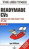 Readymade CVs: Winning CVs for Every Type of Job: Sample CVs for Every Type of Job by Lynn Williams (2004-10-21) - Lynn Williams