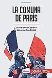 La Comuna de París: Una revolución parisina con un destino trágico (Spanish Edition)