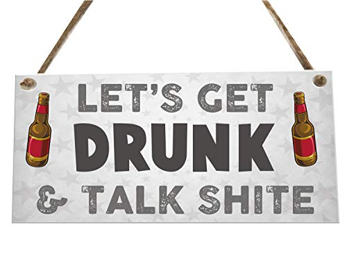 the sticker studio ltd Let's Get Drunk Quote Alcohol House Novelty Wooden Plaque Sign Gift fcp84