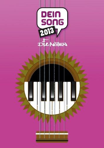 Dein Song 2013: Die Noten. Klavier, Gitarre und Singstimme. Songbook.