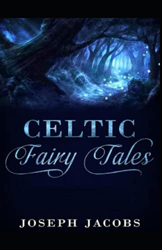 Celtic Fairy Tales by Joseph Jacobs Illustrated Edition