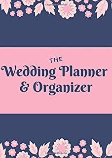 The Wedding Planner & Organizer: Checklists, Worksheets, Planning Book, Wedding Organizers and Ultimate Tools to Plan your...