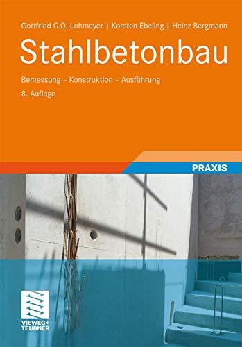 Stahlbetonbau: Bemessung - Konstruktion - Ausführung