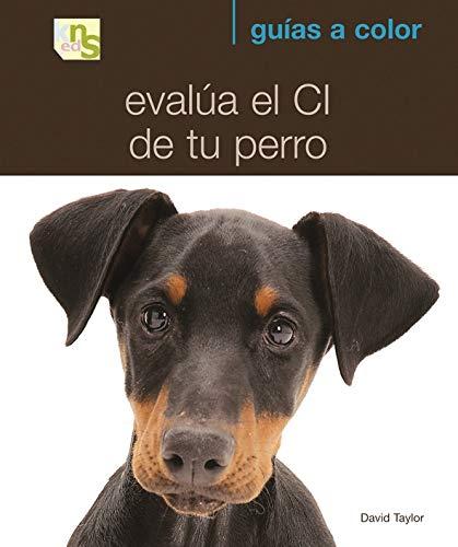 Evalúa el CI de tu perro (Guías a Color)