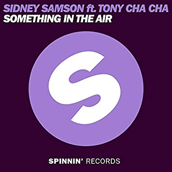 Something In the Air (feat. Tony Cha Cha)
