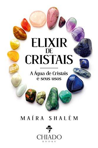 Elixir de cristais - A ação da água de cristais e seus usos