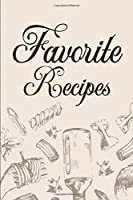 Favorite Recipes: Cooking Journal for Time-Honored Recipes, Heirloom Recipe Book With Family's Traditional Dishes To Pass On (Family Recipe to write in)