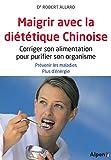 Maigrir avec la diététique chinoise - Alpen éditions - 16/04/2015