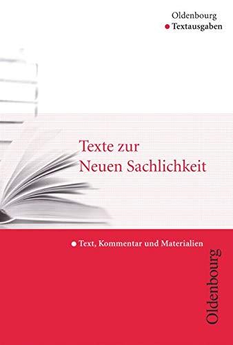 Oldenbourg Textausgaben - Texte, Kommentar und Materialien: Texte zur Neuen Sachlichkeit