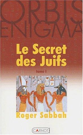 Le Secret des Juifs, tome 1