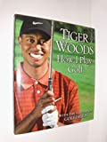 Tiger Woods How I Play Golf With the Editors of Golf Digest,hc,2001