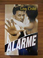 Alarme - Des gages pour l'enfer de Lee Child