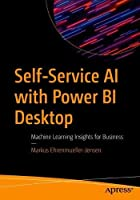 Self-Service AI with Power BI Desktop: Machine Learning Insights for Business Front Cover