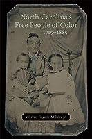 North Carolina's Free People of Color, 1715-1885