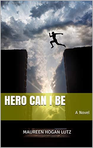Amazon.com: Hero Can I Be: A Novel eBook: Lutz, Maureen Hogan ...