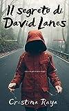 Il segreto di David Lanes: La Trilogia del Segreto (Capitolo Primo)