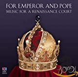 For Emperor Pope: Music For a Renaissance...