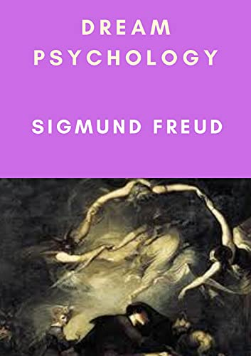 Dream Psychology (Annotated) (English Edition)