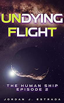 Undying Flight  The Human Ship  Episode 2