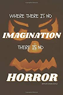 where there is no imagination there is no horror.: Halloween Gifts for Kids and Adults