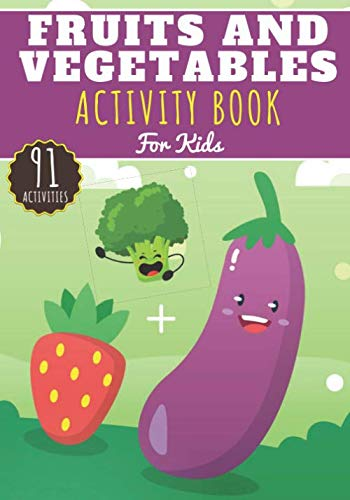 Fruits And Vegetables Activity Book: For Kids 4-8 Years Old Boy & Girl |...