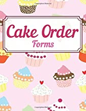 Cake Order Forms: Professional bakery cake cupcakes cookies order form, Bakery business planner & organizer, Wedding cake baking journal & notebook, Baker gift.