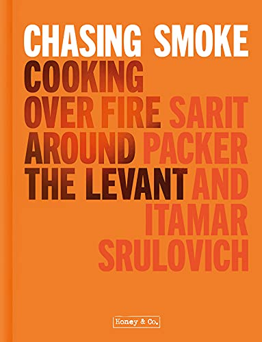 Chasing Smoke: Cooking over Fire Around the Levant (Honey & Co) (English Edition)